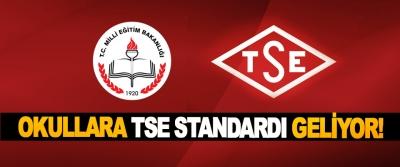 Okullara TSE standardı geliyor!
