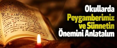 Okullarda peygamberimiz ve sünnetin önemini anlatalım