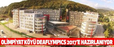 Olimpiyat Köyü Deaflympıcs 2017'e Hazırlanıyor