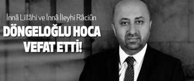 Ömer Döngeloğlu Hoca Vefat Etti