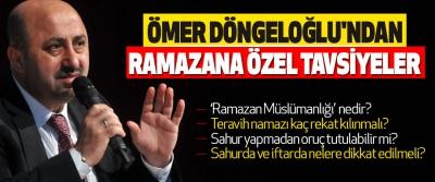 Ömer Döngeloğlu'ndan Ramazana Özel Tavsiyeler