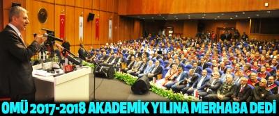 OMÜ 2017-2018 Akademik Yılına Merhaba Dedi