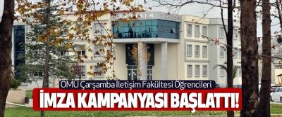 OMÜ Çarşamba İletişim Fakültesi Öğrencileri İmza kampanyası başlattı!