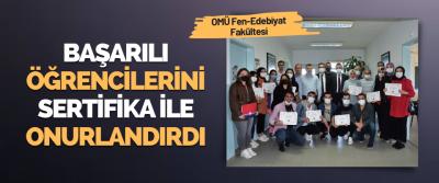 OMÜ Fen-Edebiyat Fakültesi Başarılı Öğrencilerini Sertifika İle Onurlandırdı