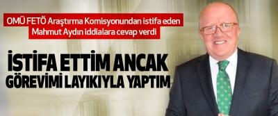 omü fetö Araştırma Komisyonundan istifa eden Mahmut Aydın iddialara cevap verdi