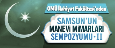 OMÜ İlahiyat Fakültesi'nden Samsun'un Manevi Değerleri Sempozyumu Iı