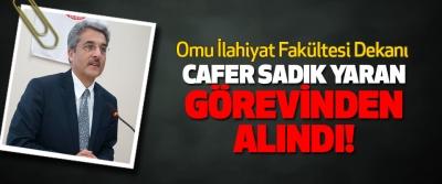 Omu İlahiyat Fakültesi Dekanı Cafer Sadık Yaran Görevinden Alındı!