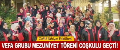 OMÜ ilâhiyat Fakültesi Vefa Grubu Mezuniyet Töreni Coşkulu Geçti!