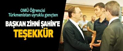 OMÜ Öğrencisi Türkmenistan uyruklu gençten Başkan Zihni Şahin'e Teşekkür