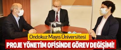 OMÜ Proje Yönetim Ofisinde Görev Değişimi!