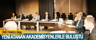 OMÜ Rektörü Bilgiç Yeni Atanan Akademisyenlerle Buluştu