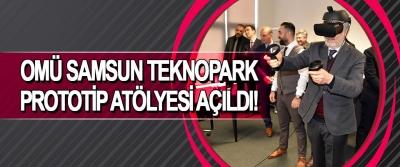 OMÜ Samsun Teknopark Prototip Atölyesi Açıldı!