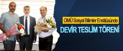 OMÜ Sosyal Bilimler Enstitüsünde Devir Teslim Töreni