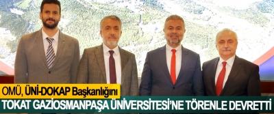 OMÜ, ÜNİ-DOKAP Başkanlığını Tokat Gaziosmanpaşa Üniversitesi'ne Törenle Devretti