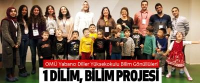 OMÜ Yabancı Diller Yüksekokulu Bilim Gönüllüleri 1 Dilim, Bilim Projesi