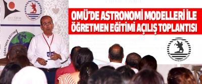 Omü'de Astronomi Modelleri İle Öğretmen Eğitimi Açılış Toplantısı
