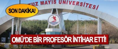 OMÜ'de bir profesör intihar etti!