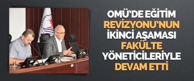 Omü'de Eğitim Revizyonu'nun İkinci Aşaması Fakülte Yöneticileriyle Devam Etti