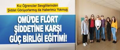 Omü'de Flört Şiddetine Karşı Güç Birliği Eğitimi!