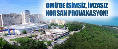 Omü'de İsimsiz, İmzasız, Korsan Provakasyon!