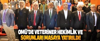 OMÜ'de veteriner hekimlik ve sorunları masaya yatırıldı!