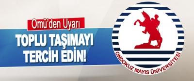 Omü'den Uyarı Toplu Taşımayı Tercih Edin!