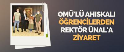 OMÜ'lü Ahıskalı Öğrencilerden Rektör Ünal'a Ziyaret