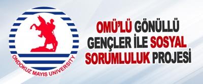 Omü'lü Gönüllü Gençler İle Sosyal Sorumluluk Projesi