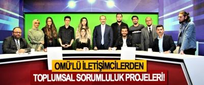 OMÜ'lü İletişimcilerden Toplumsal Sorumluluk Projeleri!