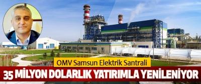 OMV Samsun Elektrik Santrali 35 Milyon Dolarlık Yatırımla Yenileniyor
