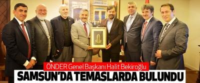 ÖNDER Genel Başkanı Halit Bekiroğlu Samsun'da Temaslarda Bulundu
