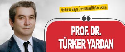 Ondokuz Mayıs Üniversitesi Rektör Adayı Prof.Dr. Türker yardan