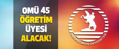 Ondokuz Mayıs Üniversitesi 45 Öğretim Üyesi Alacak!