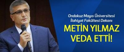 Ondokuz Mayıs Üniversitesi İlahiyat Fakültesi Dekanı Metin Yılmaz Veda Etti!