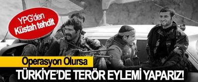 Operasyon Olursa Türkiye'de Terör Eylemi Yaparız!
