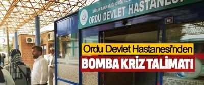 Ordu Devlet Hastanesi'nden Bomba Kriz Talimatı