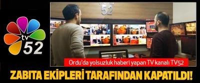 Ordu'da yolsuzluk haberi yapan TV kanalı TV52 Zabıta ekipleri tarafından kapatıldı!