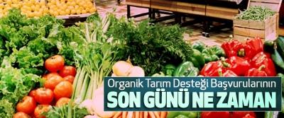 Organik Tarım Desteği Başvurularının Son Günü Ne Zaman