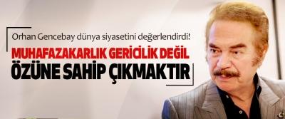 Orhan Gencebay dünya siyasetini değerlendirdi!