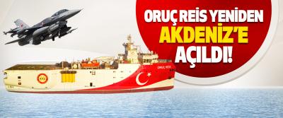 Oruç Reis Yeniden Akdeniz'e Açıldı!