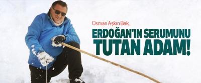 Osman aşkın bak, erdoğan'ın serumunu tutan adam!