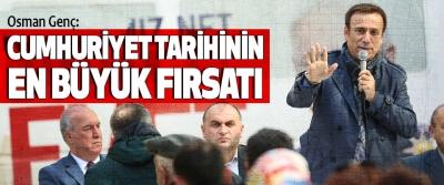 Osman Genç, cumhuriyet tarihinin en büyük fırsatı