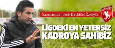 Osman Özköylü: Ligdeki En Yetersiz Kadroya Sahibiz