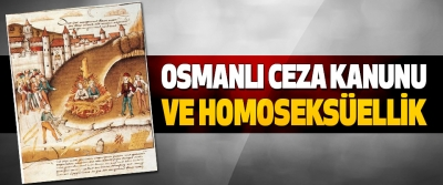 Osmanlı Ceza Kanunu Ve Homoseksüellik
