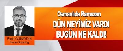 Osmanlı'da ramazan dün neyimiz vardı, bugün ne kaldı!