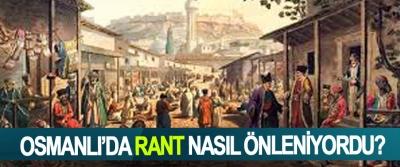 Osmanlı'da rant nasıl önleniyordu?