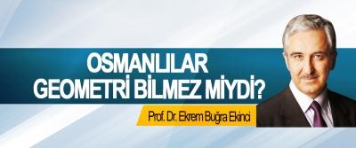 Osmanlılar geometri bilmez miydi?