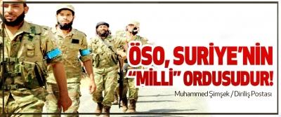 """ÖSO, Suriye'nin """"Milli"""" Ordusudur!"""