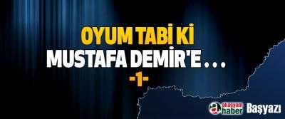 Oyum Tabi ki Mustafa Demir'e… 1