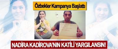Özbekler Kampanya Başlattı, Nadira Kadirova'nın katili yargılansın!